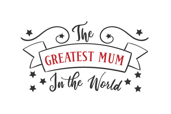 Download Free The Greatest Mum In The World Svg Cut File By Creative Fabrica for Cricut Explore, Silhouette and other cutting machines.