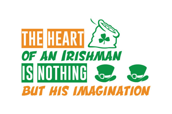 Download Free The Heart Of An Irishman Is Nothing But His Imagination Quote Svg for Cricut Explore, Silhouette and other cutting machines.