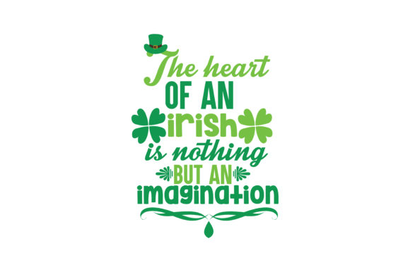 Download Free The Heart Of An Irish Is Nothing But An Imagination Quote Svg Cut for Cricut Explore, Silhouette and other cutting machines.