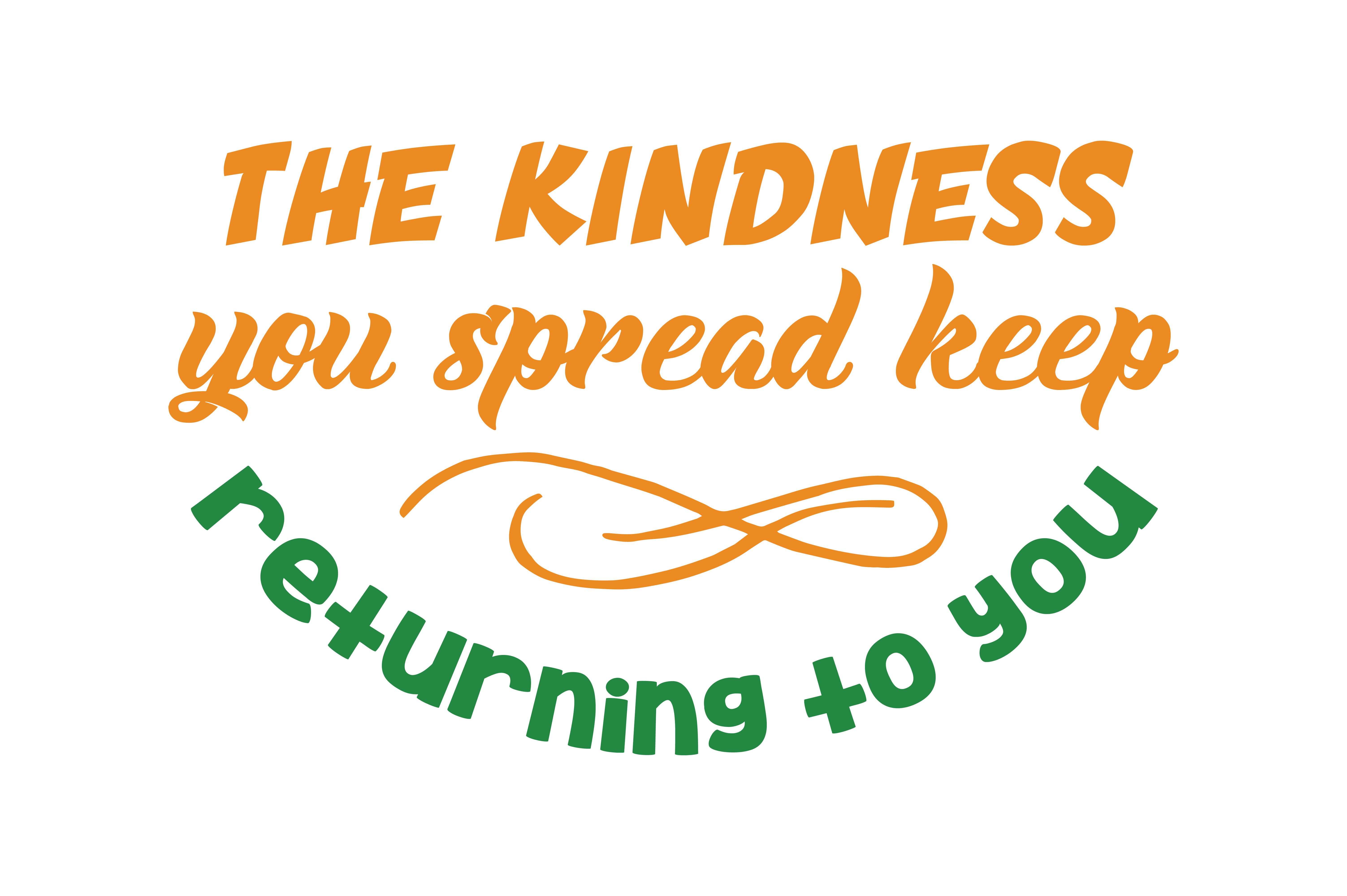 Download Free The Kindness You Spread Keep Returning To You Quote Svg Cut for Cricut Explore, Silhouette and other cutting machines.