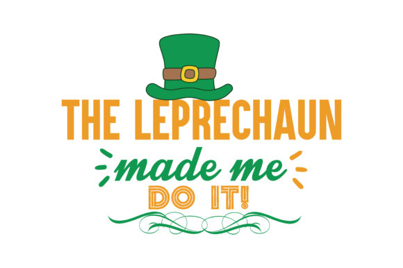 Download Free The Leprechaun Made Me Do It Quote Svg Cut Graphic By Thelucky for Cricut Explore, Silhouette and other cutting machines.