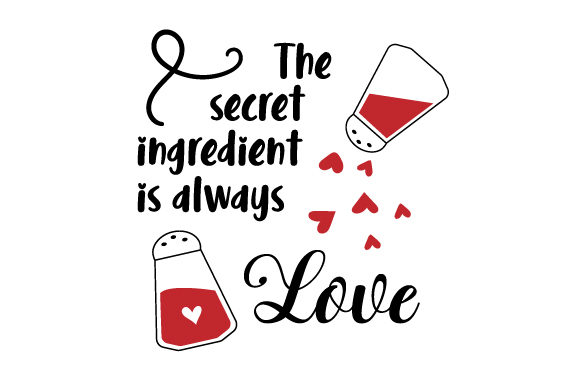 Download Free The Secret Ingredient Is Always Love Svg Cut File By Creative for Cricut Explore, Silhouette and other cutting machines.