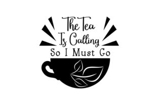 The Tea is Calling so I Must Go Craft Design By Creative Fabrica Crafts
