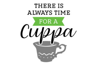 There is Always Time for a Cuppa Craft Design By Creative Fabrica Crafts