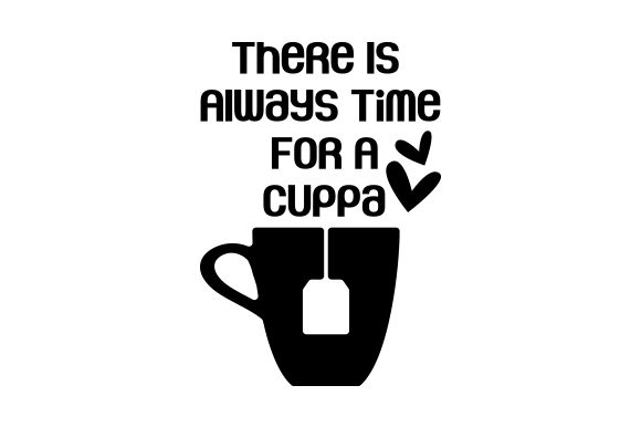 There is Always Time for a Cuppa Tee Plotterdatei von Creative Fabrica Crafts