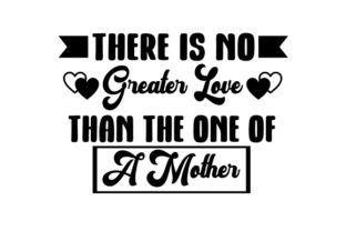 There is No Greater Love Than the One of a Mother Craft Design By Creative Fabrica Crafts