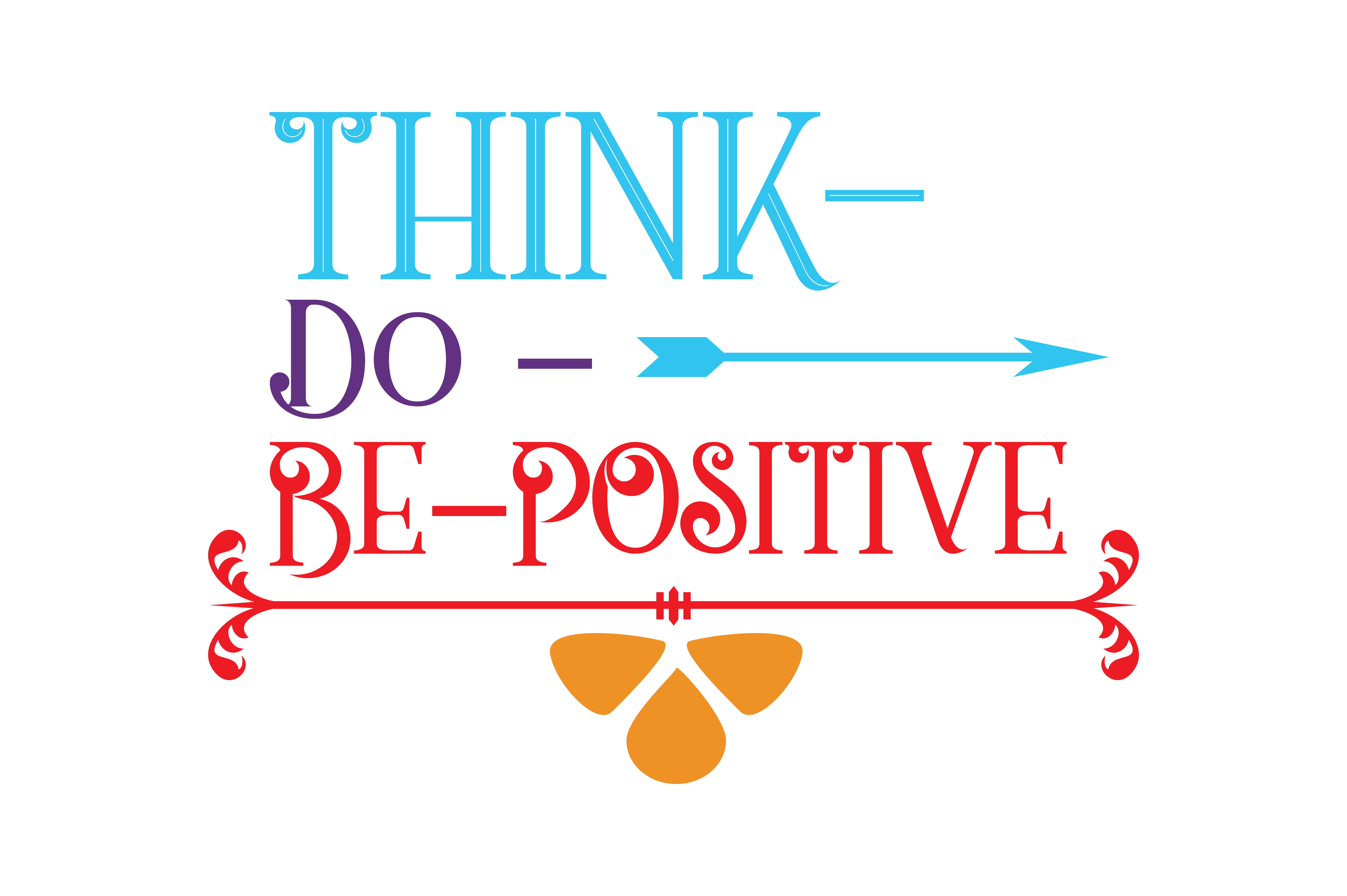 Think Do Be Positive Quote Svg Cut Graphic By Thelucky
