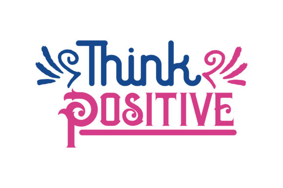 Download Free Think Positive Quote Svg Cut Graphic By Thelucky Creative Fabrica for Cricut Explore, Silhouette and other cutting machines.