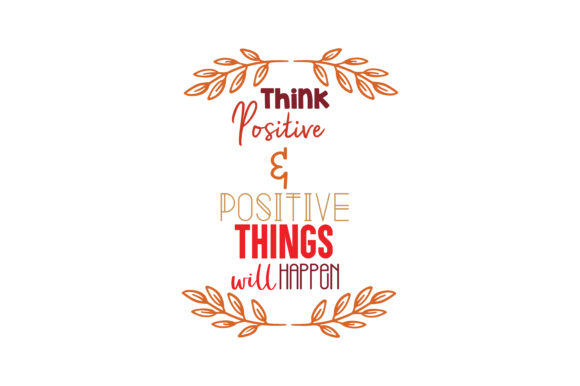 Think positive & positive things will happen Quote SVG Cut ...