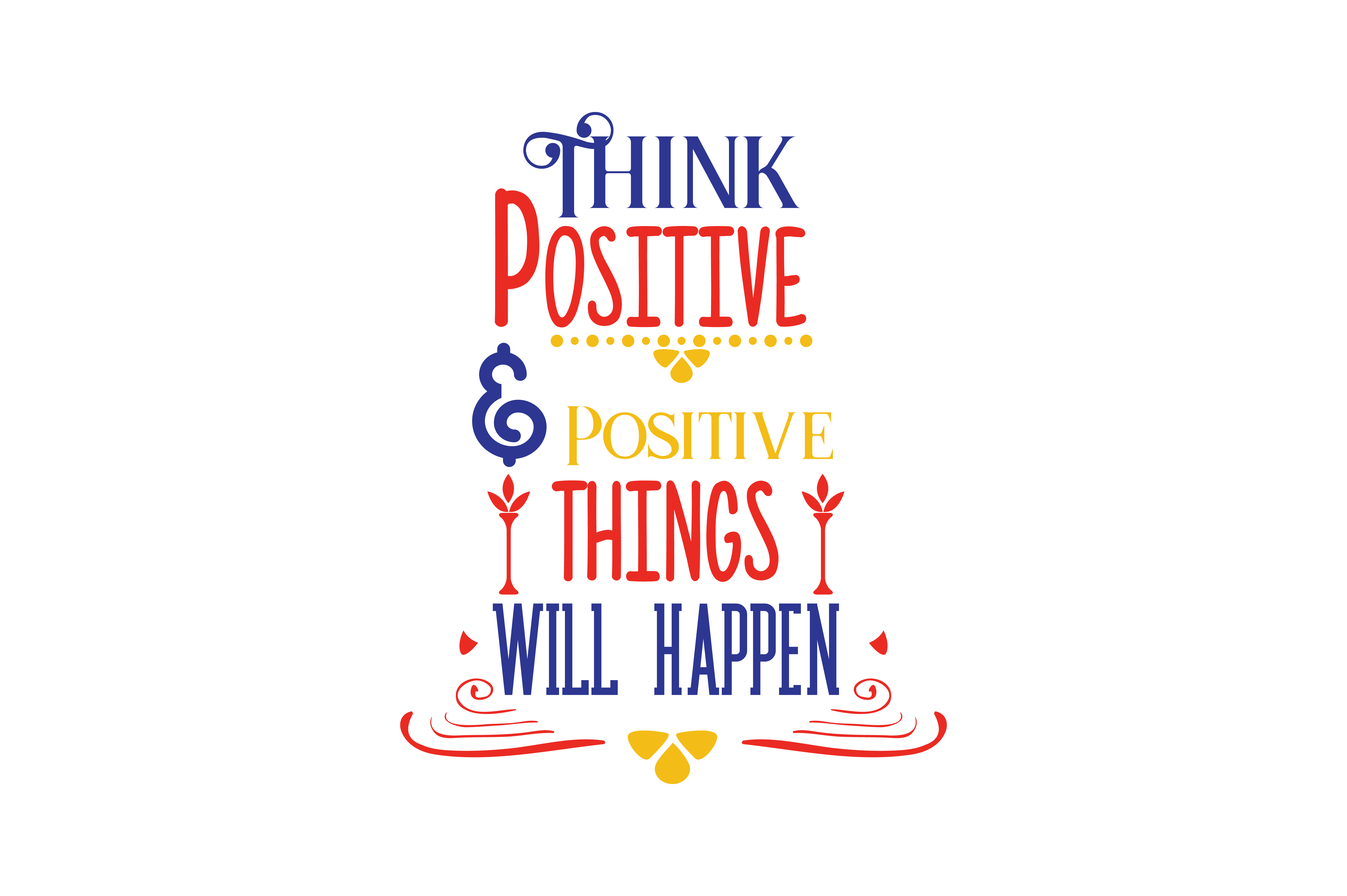 Think Positive Positive Things Will Happen Quote Svg Cut Graphic