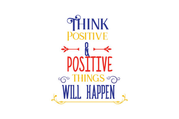 Download Free Think Positive Positive Things Will Happen Svg Cut Quote for Cricut Explore, Silhouette and other cutting machines.