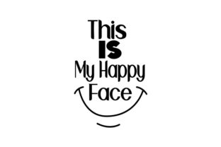 This is My Happy Face Craft Design By Creative Fabrica Crafts