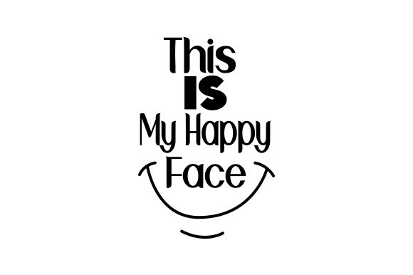 Download Free This Is My Happy Face Svg Cut File By Creative Fabrica Crafts for Cricut Explore, Silhouette and other cutting machines.