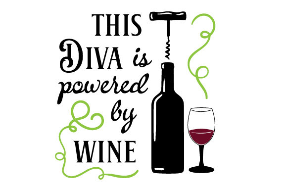 This Diva is Powered by Wine Wine Craft Cut File By Creative Fabrica Crafts