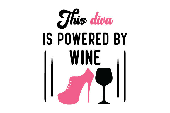 Download Free This Diva Is Powered By Wine Svg Cut File By Creative Fabrica SVG Cut Files