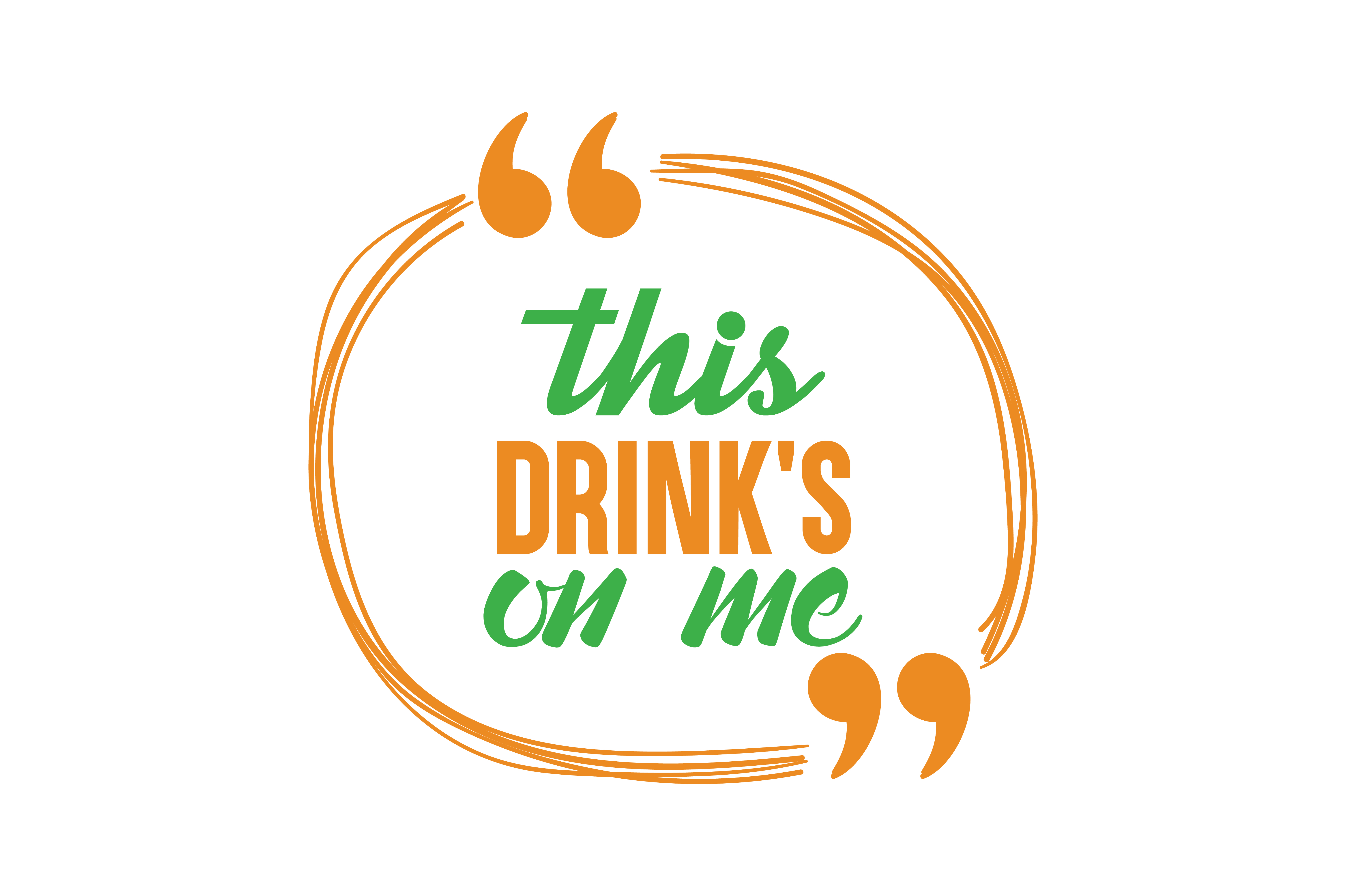 Download Free This Drink S On Me Quote Svg Cut Graphic By Thelucky Creative for Cricut Explore, Silhouette and other cutting machines.