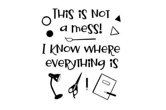 Download Free This Is Not A Mess I Know Where Everything Is Svg Cut File By for Cricut Explore, Silhouette and other cutting machines.