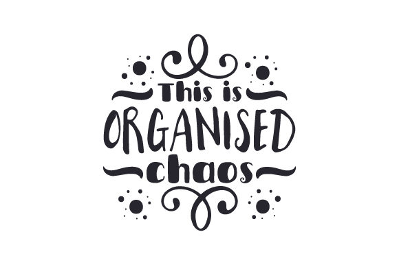 Download Free This Is Organised Chaos Svg Cut File By Creative Fabrica Crafts for Cricut Explore, Silhouette and other cutting machines.