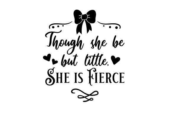 Though She Be but Little, She is Fierce Bedroom Craft Cut File By Creative Fabrica Crafts - Image 2