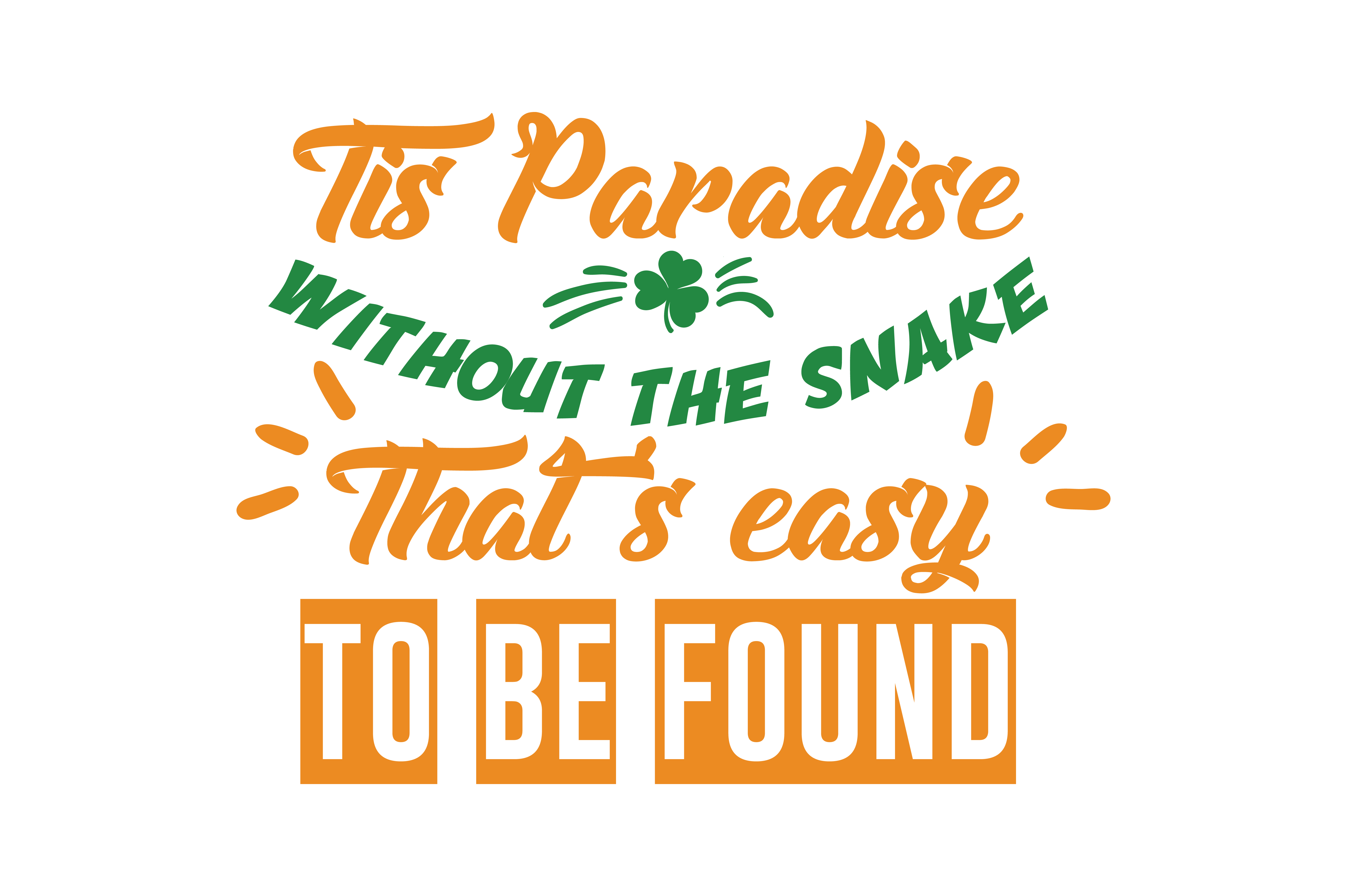 Download Free Tis Paradise Without The Snake That S Easy To Be Found Quote Svg for Cricut Explore, Silhouette and other cutting machines.