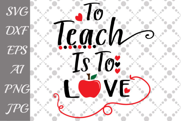 To Teach is to Love Svg Graphic By prettydesignstudio Image 1