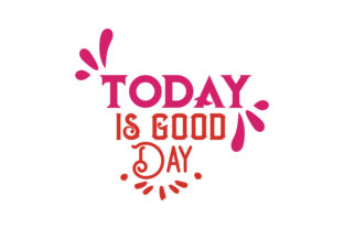 Download Free Today Is Good Day Quote Svg Cut Graphic By Thelucky Creative for Cricut Explore, Silhouette and other cutting machines.