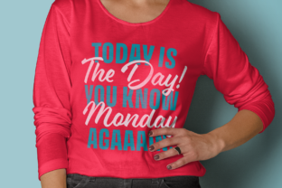 Today is the Day! It's Monday AGAAAIN! Graphic By Design A Lot