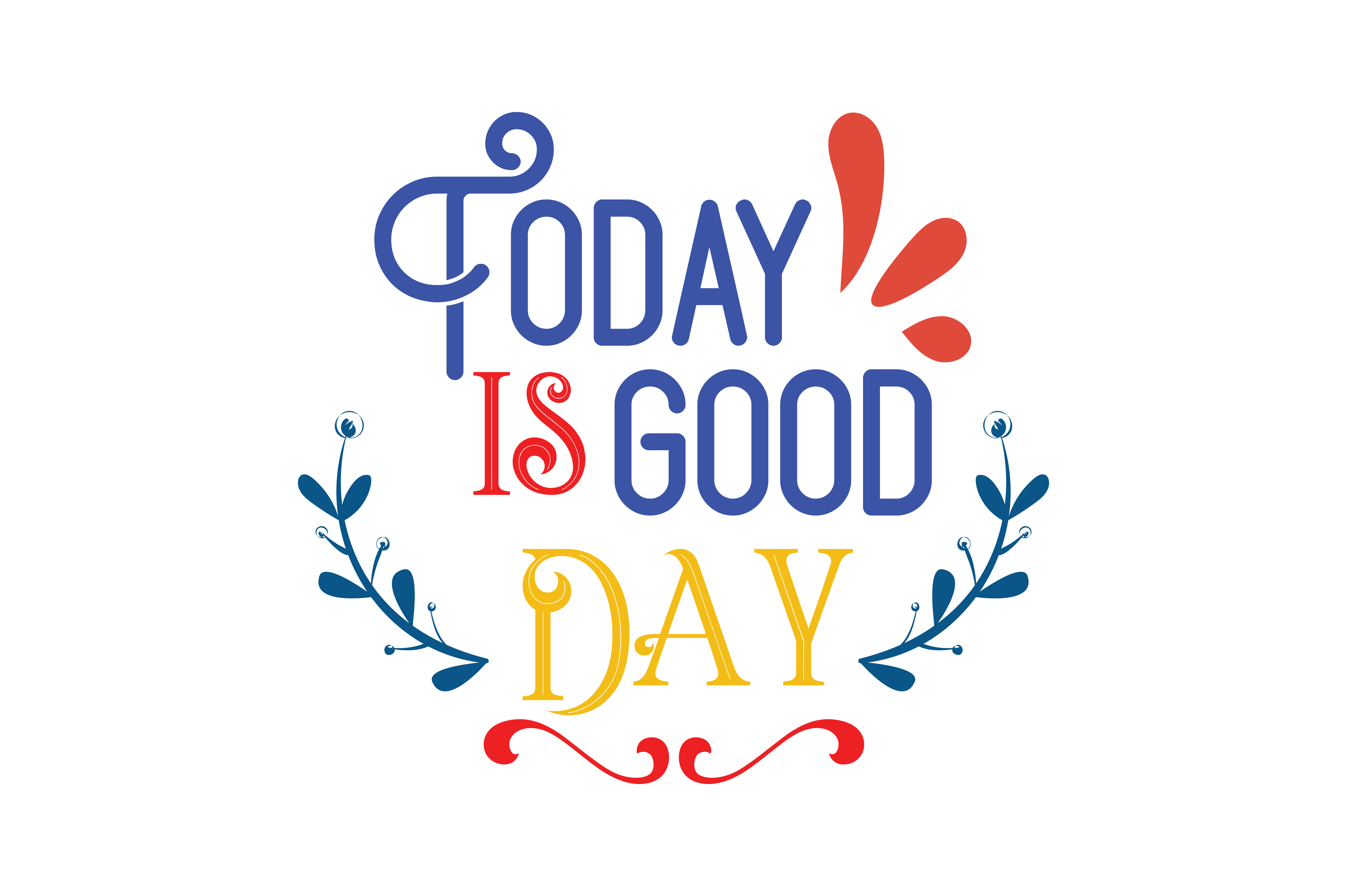 Download Free Today Is A Good Day Quote Svg Cut Graphic By Thelucky Creative for Cricut Explore, Silhouette and other cutting machines.