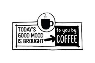 Today's Good Mood is Brought to You by: Coffee Cups & Mugs Craft Cut File By Creative Fabrica Crafts