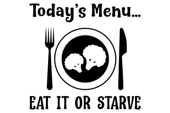 Today's Menu, Eat It or Starve Kitchen Craft Cut File By Creative Fabrica Crafts