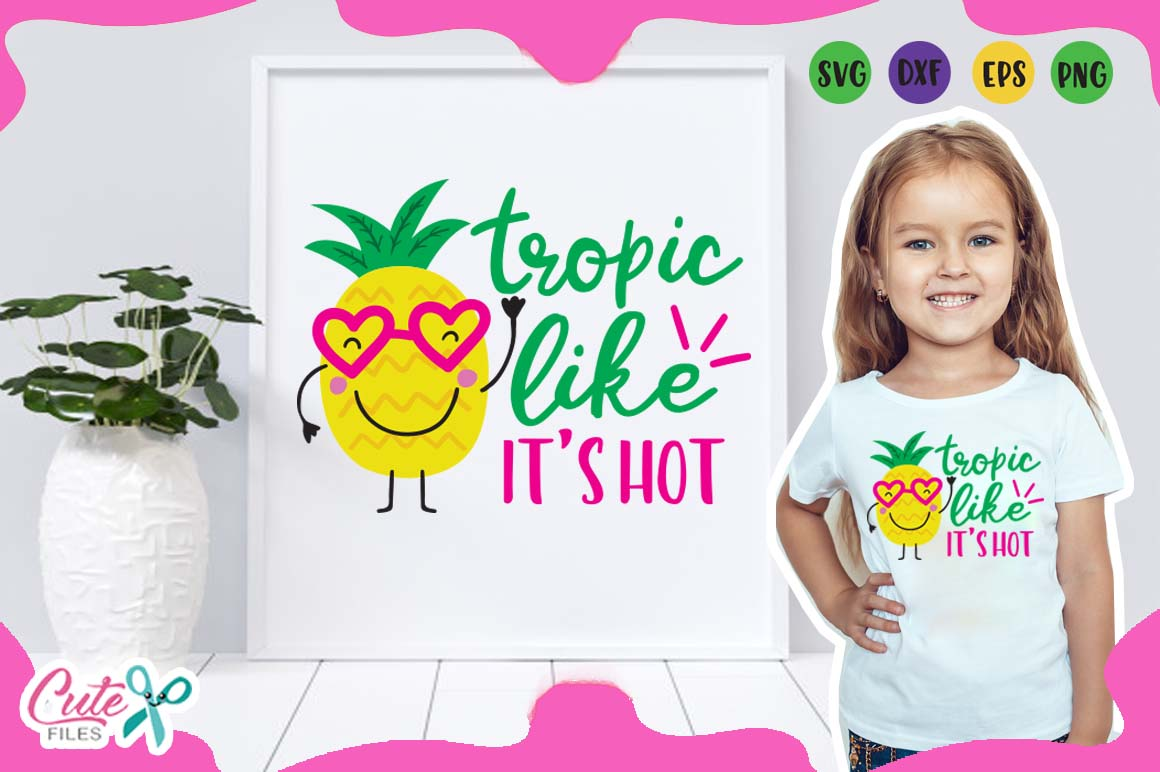 Download Free Tropic Like Its Hot Svg Graphic By Cute Files Creative Fabrica for Cricut Explore, Silhouette and other cutting machines.