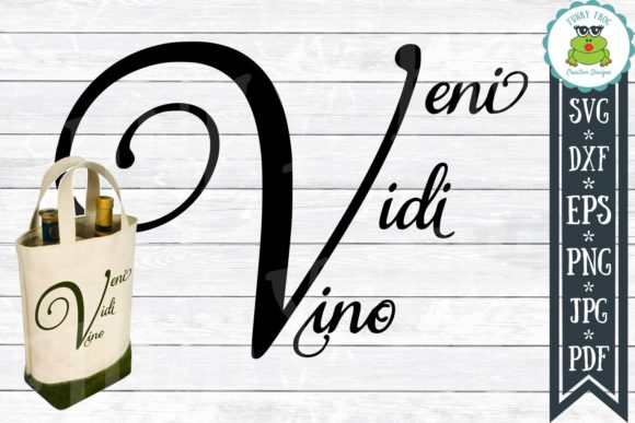 Download Free Veni Vidi Vino Wine Graphic By Funkyfrogcreativedesigns for Cricut Explore, Silhouette and other cutting machines.