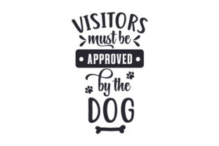 Visitors Must Be Approved by the Dog Craft Design By Creative Fabrica Crafts