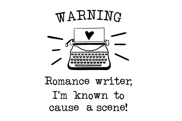WARNING Romance Writer, I'm Known to Cause a Scene! Hobbies Craft Cut File By Creative Fabrica Crafts - Image 1