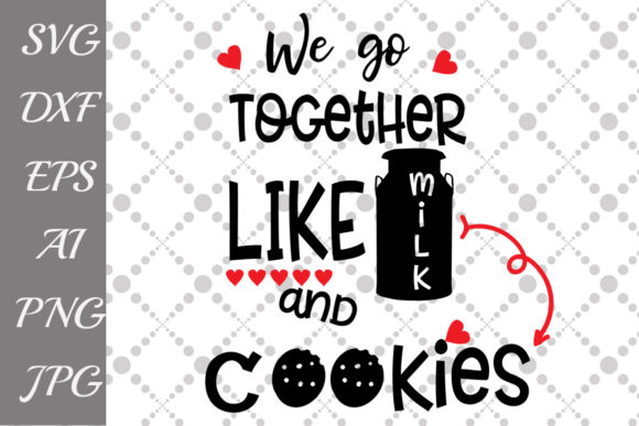 Download Free We Go Together Like Milk And Cookies Svg Graphic By for Cricut Explore, Silhouette and other cutting machines.