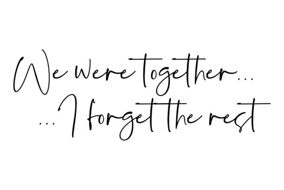 Download Free We Were Together I Forget The Rest Graphic By Studio 26 Design for Cricut Explore, Silhouette and other cutting machines.