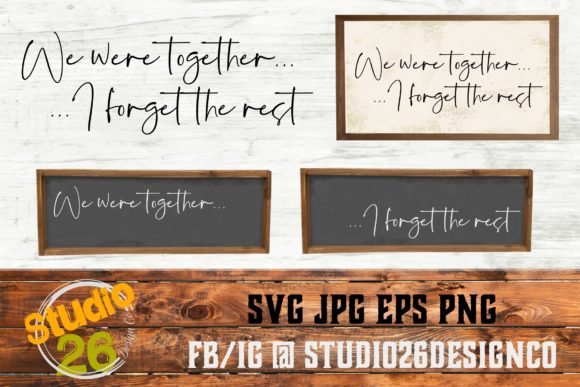 Download Free We Were Together I Forget The Rest Grafik Von Studio 26 Design for Cricut Explore, Silhouette and other cutting machines.