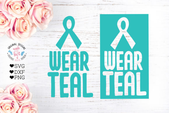 Wear Teal Ovarian Cancer Cut File Graphic Crafts By GraphicHouseDesign