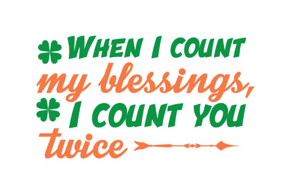 Download Free When I Count My Blessings I Count You Twice Quote Svg Cut SVG Cut Files