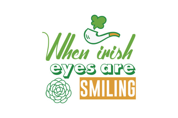 Download Free When Irish Eyes Are Smiling Quote Svg Cut Graphic By Thelucky for Cricut Explore, Silhouette and other cutting machines.