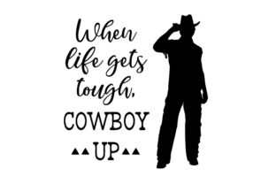 When Life Gets Tough, Cowboy Up Craft Design By Creative Fabrica Crafts