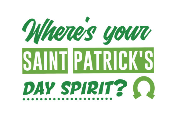 Download Free Where S Your Saint Patrick S Day Spirit Quote Svg Cut Graphic for Cricut Explore, Silhouette and other cutting machines.