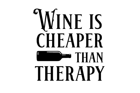 Wine is Cheaper Than Therapy Vino Archivo de Corte Craft Por Creative Fabrica Crafts