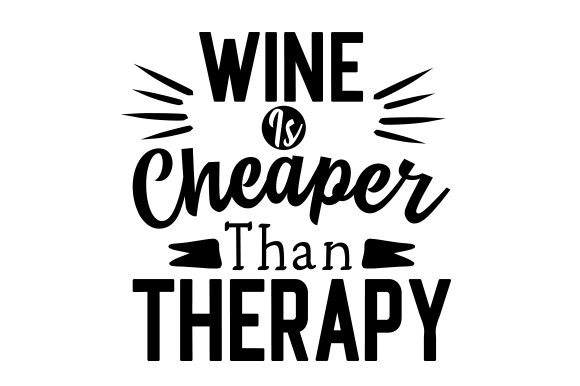 Download Free Wine Is Cheaper Than Therapy Svg Cut File By Creative Fabrica for Cricut Explore, Silhouette and other cutting machines.