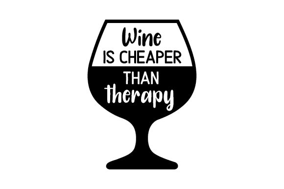 Wine is Cheaper Than Therapy Wein Plotterdatei von Creative Fabrica Crafts