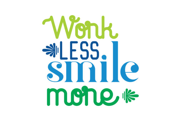Download Free Work Less Smile More Quote Svg Cut Graphic By Thelucky for Cricut Explore, Silhouette and other cutting machines.