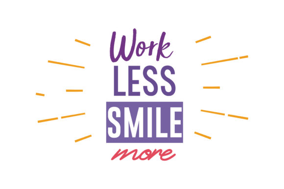 Download Free Work Less Smile More Svg Cut Quote Graphic By Thelucky for Cricut Explore, Silhouette and other cutting machines.