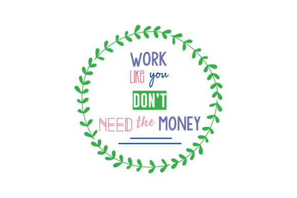 Download Free Work Like You Don T Need Money Svg Cut Quote Graphic By Thelucky for Cricut Explore, Silhouette and other cutting machines.