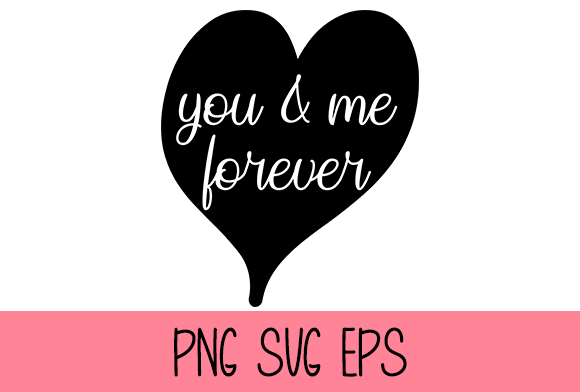 You & Me Forever Graphic By Misti