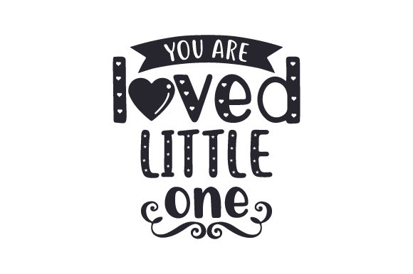 You Are Loved, Little One Baby Craft Cut File By Creative Fabrica Crafts - Image 2